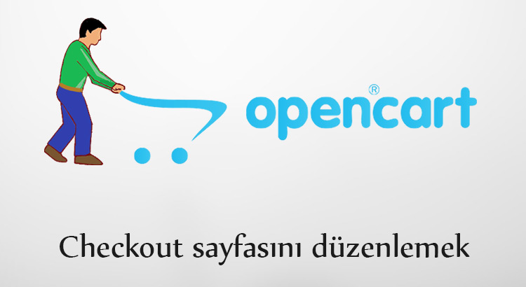 opencart check out sayfası düzenleme